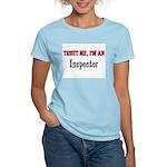 Trust Me I'm an Inspector Women's Light T-Shirt