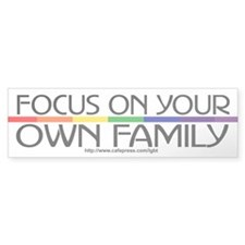 FOCUS ON YOUR OWN FAMILY Bumper Bumper Sticker