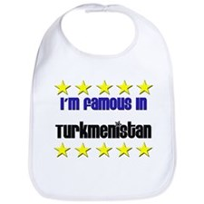 I'm Famous in Turkmenistan Bib