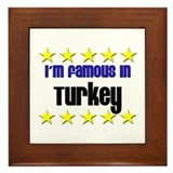 I'm Famous in Turkey Framed Tile