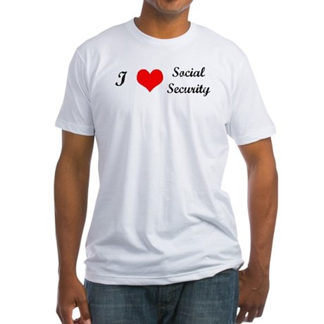 I love social security. Fitted T-Shirt