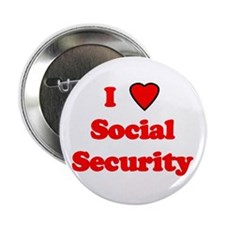 I love social security. Button