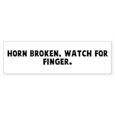 Horn broken watch for finger Bumper Bumper Sticker
