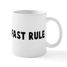 Hard and fast rule Mug
