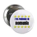 "I'm Famous in Romania 2.25"" Button"