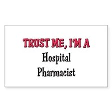 Trust Me I'm a Hospital Pharmacist Decal