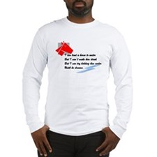 I can lead a horse. . . Long Sleeve T-Shirt