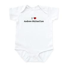 I Love Andrew Michael Lee Infant Bodysuit