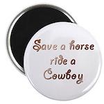 Save a Horse Ride a Cowboy Magnet
