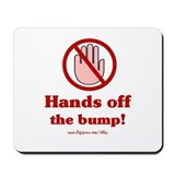 Hands Off The Bump Mousepad