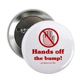Hands Off The Bump 2.25&quot; Button