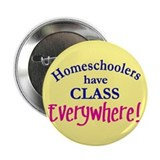 """Homeschoolers have Class"" 2.25"" Button (10 pack)"