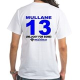 Mullane Unlucky For Some T-Shirt