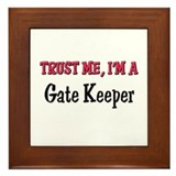 Trust Me I'm a Gate Keeper Framed Tile