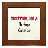 Trust Me I'm a Garbage Collector Framed Tile