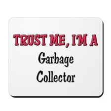 Trust Me I'm a Garbage Collector Mousepad