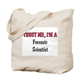 Trust Me I'm a Forensic Scientist Tote Bag