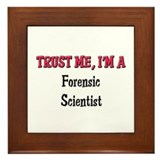 Trust Me I'm a Forensic Scientist Framed Tile