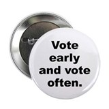 "Funny Vote early and vote often 2.25"" Button (100 pack)"