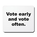 Vote early and vote often Mousepad