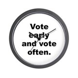 Vote early and vote often Wall Clock