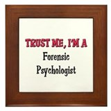 Trust Me I'm a Forensic Psychologist Framed Tile