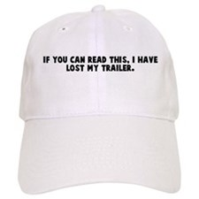 If you can read this I have l Baseball Cap