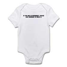 If you are co dependent pleas Infant Bodysuit