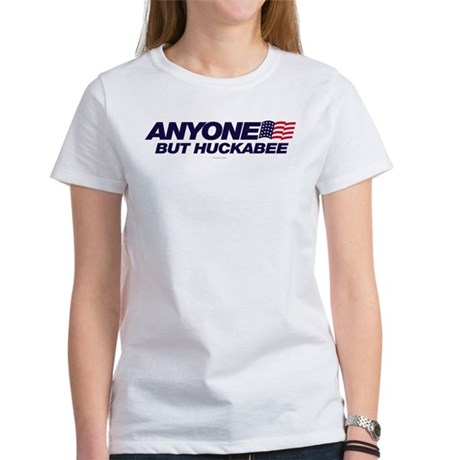 Anyone But Huckabee Womens T-Shirt