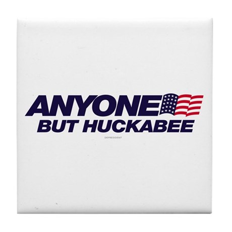 Anyone But Huckabee Tile Coaster
