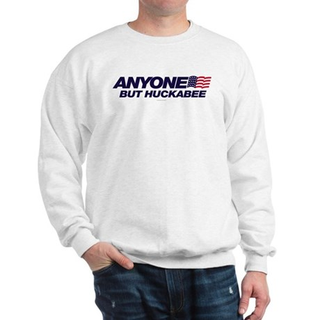 Anyone But Huckabee Sweatshirt