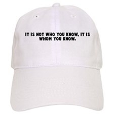 It is not who you know it is Baseball Cap