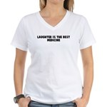 Laughter is the best medicine Women's V-Neck T-Shi