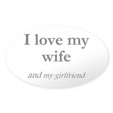Wife/my girlfriend Oval Decal