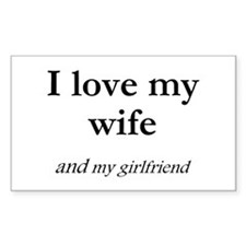 Wife/my girlfriend Rectangle Decal