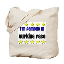 I'm Famous in Burkina Faso Tote Bag
