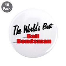 """The World's Best Bail Bondsman"" 3.5"" Button (10 p"