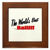 """The World's Best Bailiff"" Framed Tile"