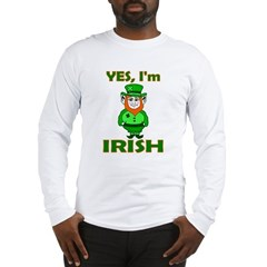 Yes I'm Irish Long Sleeve T-Shirt