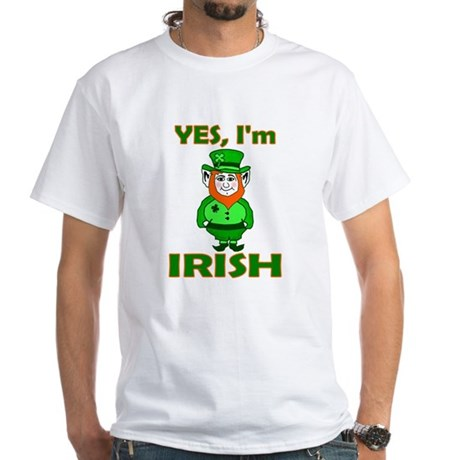 Yes I'm Irish White T-Shirt