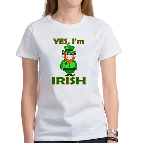 Yes I'm Irish Women's T-Shirt