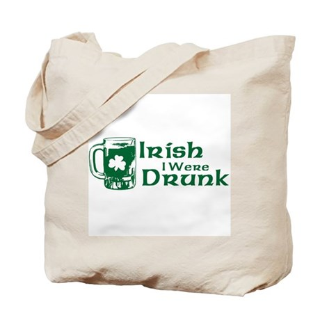 Irish I Were Drunk Tote Bag