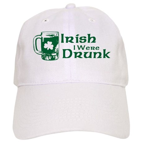 Irish I Were Drunk Cap