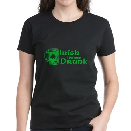 Irish I Were Drunk Womens T-Shirt