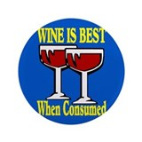 "Wine IS Best 3.5"" Button"