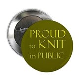 Proud to Knit in Public Button