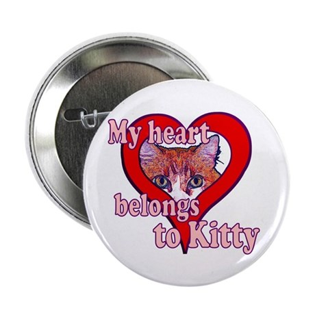 "My heart belongs to kitty 2.25"" Button"