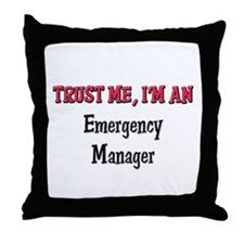 Trust Me I'm an Emergency Manager Throw Pillow