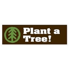 PLANT-A-TREE Bumper Bumper Sticker