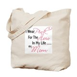 Pink For My Hero 1 (Mom) Tote Bag